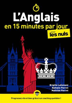 L'anglais en 15 minutes par jour pour les nuls