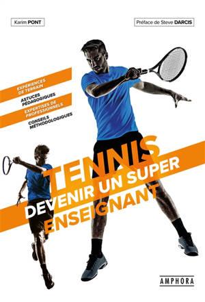 Tennis : devenir un super enseignant