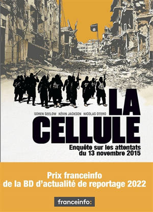La cellule : enquête sur les attentats du 13 novembre 2015