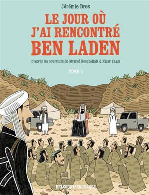 Le jour où j'ai rencontré Ben Laden. Volume 1, De Vénissieux à Tora Bora