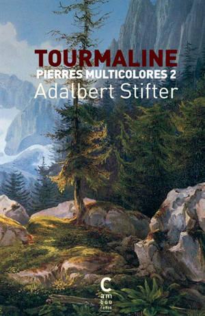 Pierres multicolores. Volume 2, Tourmaline