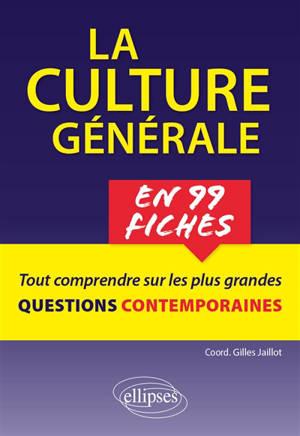 La culture générale en 99 fiches