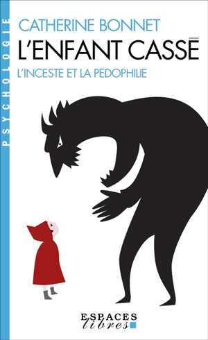 L'enfant cassé : l'inceste et la pédophilie