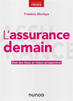 L'assurance demain : état des lieux et vision prospective