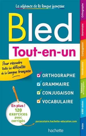 Bled tout-en-un : orthographe, grammaire, conjugaison, vocabulaire