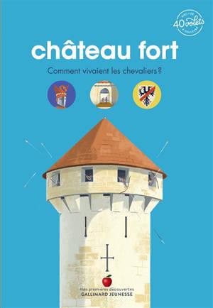 Château fort : comment vivaient les chevaliers ?