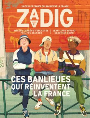 Zadig : toutes les France qui racontent la France. n° 11, Ces banlieues qui réinventent la France