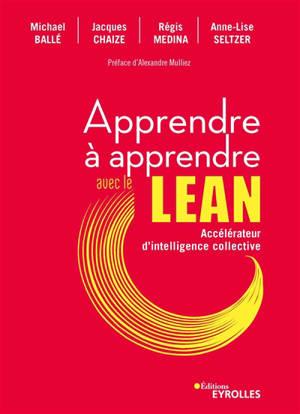 Apprendre à apprendre avec le lean : accélérateur d'intelligence collective