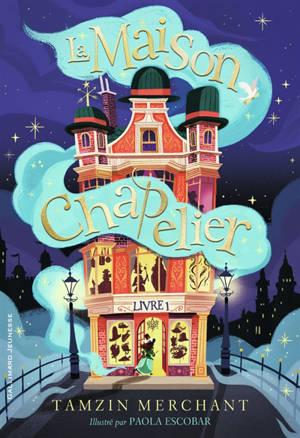 La maison Chapelier. Volume 1