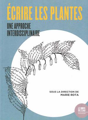 Ecrire les plantes : une approche interdisciplinaire