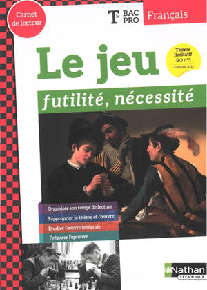 Le jeu : futilité, nécessité : français terminale bac pro