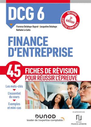DCG 6, finance d'entreprise : 45 fiches de révision pour réussir l'épreuve