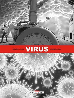 Virus. Volume 3, Rébellion
