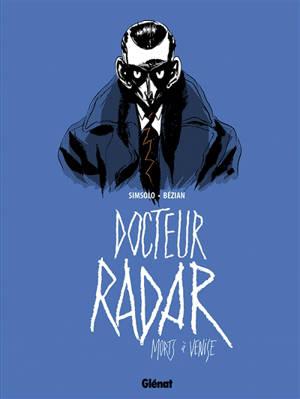 Docteur Radar. Volume 3, Morts à Venise
