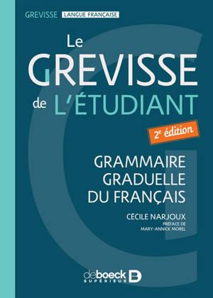 Le Grevisse de l'étudiant : Capes et agrégation lettres : grammaire graduelle du français