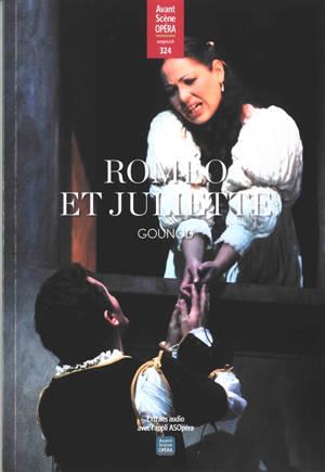 Avant-scène opéra (L'). n° 324, Roméo et Juliette : opéra en cinq actes