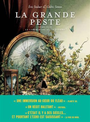 La grande peste. Volume 2, Le labyrinthe et la guerre