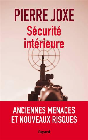 Sécurité intérieure : anciennes menaces et nouveaux risques