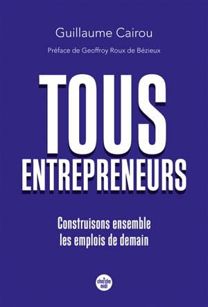 Tous entrepreneurs : construisons ensemble les emplois de demain