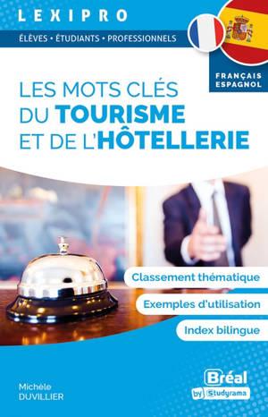 Les mots clés du tourisme et de l'hôtellerie : français-espagnol : classement thématique, exemples d'utilisation, index bilingue