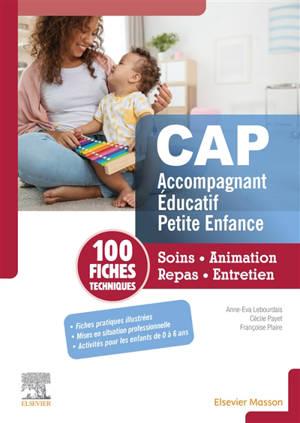 CAP accompagnant éducatif petite enfance : soins, animation, repas, entretien : 100 fiches techniques