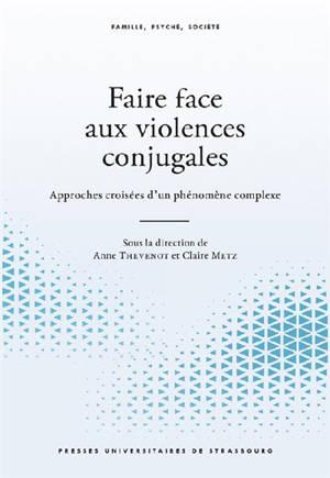 Faire face aux violences conjugales : approches croisées d'un phénomène complexe