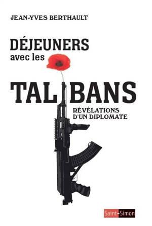 Déjeuners avec les talibans : révélations d'un diplomate