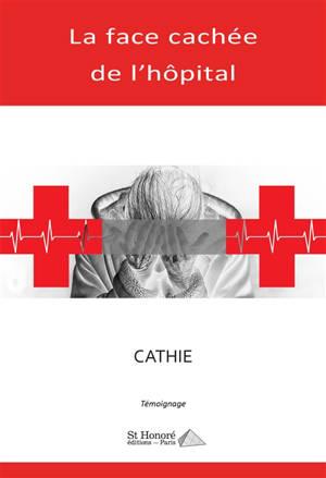 La vie cachée de l'hôpital : témoignage