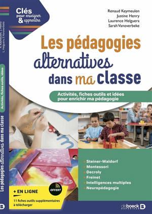 Les pédagogies alternatives dans ma classe : activités, fiches outils et idées pour enrichir ma pédagogie