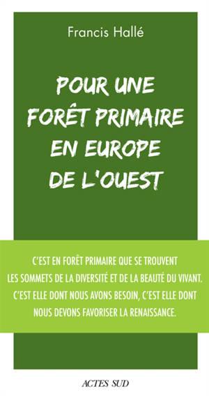 Pour une forêt primaire en Europe de l'Ouest : un manifeste