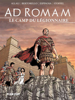 Ad Romam. Volume 3, Le camp du légionnaire