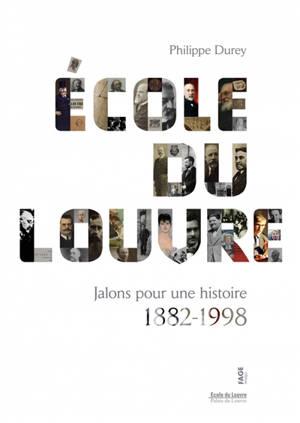 Ecole du Louvre : jalons pour une histoire, 1882-1998