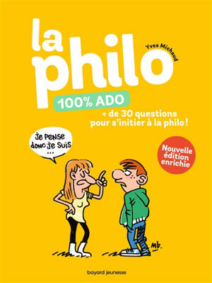 La philo 100 % ado : + de 30 questions pour s'initier à la philo !