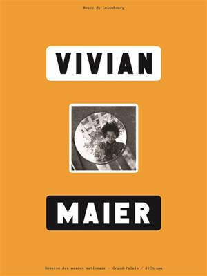 Vivian Maier : exposition, Paris, Musée du Luxembourg, du 15 septembre 2021 au 16 janvier 2022