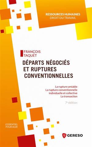 Départs négociés et ruptures conventionnelles : la rupture amiable, la rupture conventionnelle individuelle et collective, la transaction