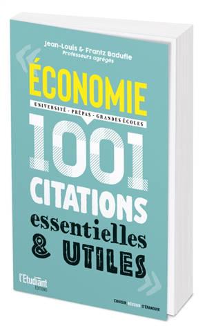 Economie : 1.001 citations essentielles et utiles : université, prépas, grandes écoles