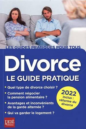 Divorce : le guide pratique 2022