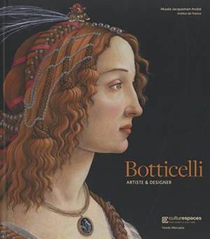 Botticelli, artiste & designer : exposition, Paris, Musée Jacquemart-André Institut de France, du 10 septembre 2021 au 24 janvier 2022