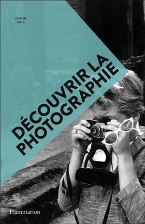Découvrir la photographie