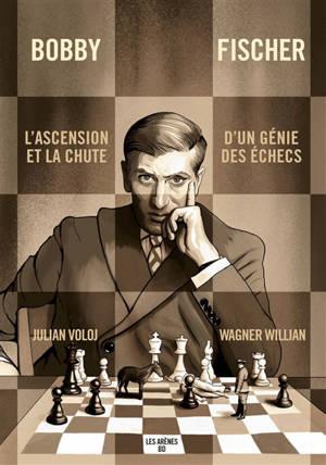 Bobby Fischer : l'ascension et la chute d'un génie des échecs