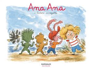 Ana Ana. Volume 18, L'histoire incroyable