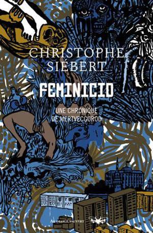 Chroniques de Mertvecgorod, Feminicid