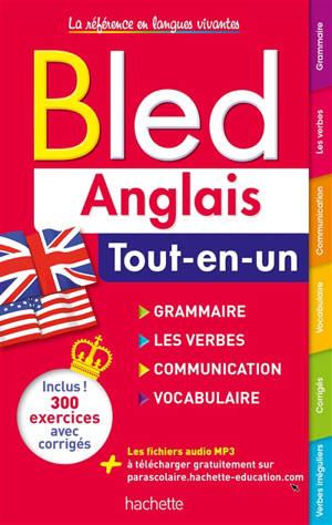 Bled anglais : tout-en-un : grammaire, les verbes, communication, vocabulaire