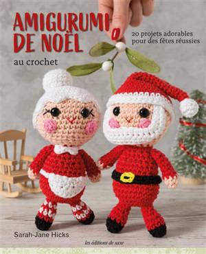Amigurumi de Noël au crochet : 20 projets adorables pour des fêtes réussies