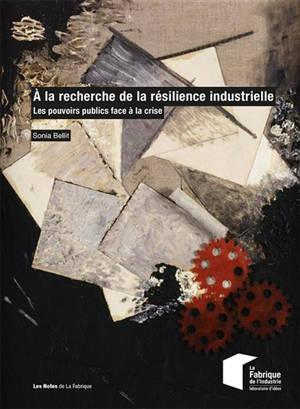A la recherche de la résilience industrielle : les pouvoirs publics face à la crise
