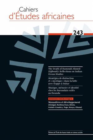 Cahiers d'études africaines. n° 243, Monastères et développement (Sénégal, Burkina Faso, Bénin, Guinée-Conakry, Togo, Kenya, Ghana)