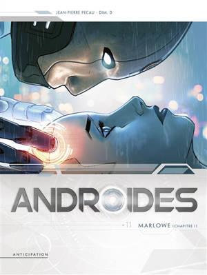 Androïdes, Volume 11, Marlowe. Volume 1