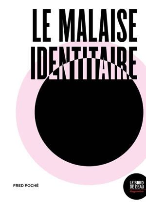 Le malaise identitaire : postcolonialisme, philosophie et psychanalyse