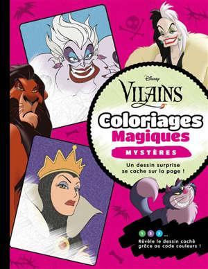 Disney vilains : coloriages magiques : mystères