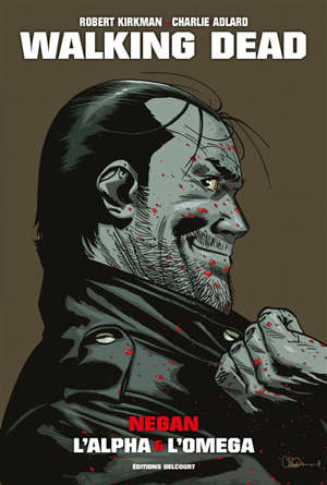 Walking dead, Negan : l'alpha & l'omega